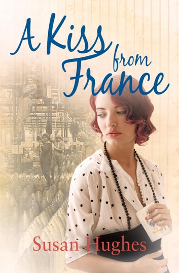 A Kiss from France ebook by Susan Hughes