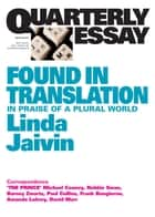 Quarterly Essay 52 Found in Translation ebook by Linda Jaivin