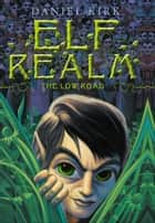 Elf Realm - The Low Road ebook by Daniel Kirk