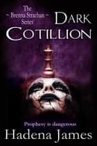 Dark Cotillion ebook by Hadena James