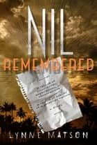 Nil Remembered ebook by Lynne Matson, Jay C. Spencer