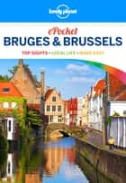Lonely Planet Pocket Bruges & Brussels ebook by Lonely Planet,Helena Smith