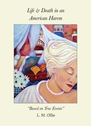 Life & Death In an American Harem ebook by L. M. Ollie