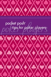 Pocket Posh Tips for Poker Players ebook by Downtown Bookworks,Mickey Steiner