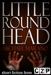 Little Round Head ebook by Michael Marano