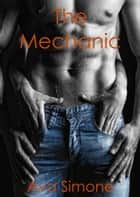 The Mechanic ebook by Ava Simone