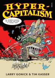 Hyper-Capitalism - the modern economy, its values, and how to change them ebook by Larry Gonick, Tim Kasser