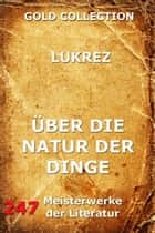 Über die Natur der Dinge ebook by Lukrez, Hermann Diels
