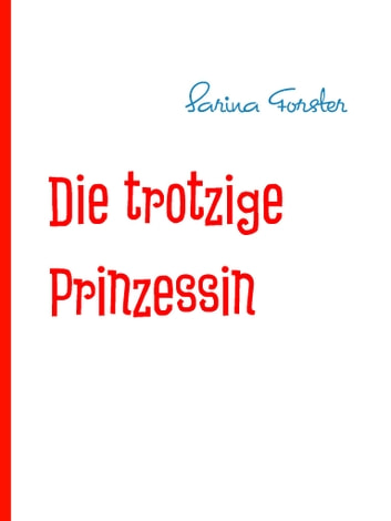 Die trotzige Prinzessin ebook by Sarina Forster
