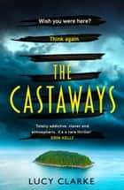 The Castaways ebook by Lucy Clarke