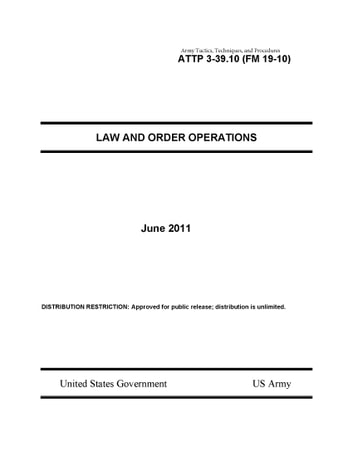 Army Tactics, Techniques, and Procedures ATTP 3-39 10 (FM 19-10) Law and  Order Operations