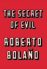 The Secret of Evil ebook by Roberto Bolaño
