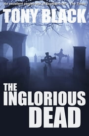 The Inglorious Dead ebook by Tony Black