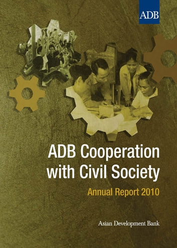 ADB Cooperation with Civil Society - Annual Report 2010 ebook by Asian Development Bank
