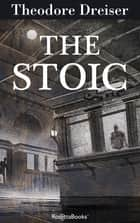 The Stoic ebook by Theodore Dreiser