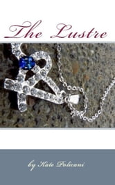 The Lustre ebook by Kate Policani