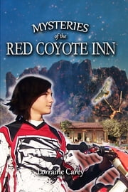 Mysteries of the Red Coyote Inn (The Adventures of Dean Banks) ebook by Lorraine Carey
