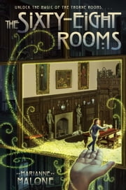 The Sixty-Eight Rooms ebook by Marianne Malone,Greg Call