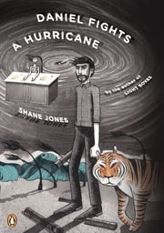 Daniel Fights a Hurricane - A Novel ebook by Shane Jones