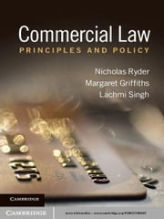 Commercial Law - Principles and Policy ebook by Nicholas Ryder,Margaret Griffiths,Lachmi Singh