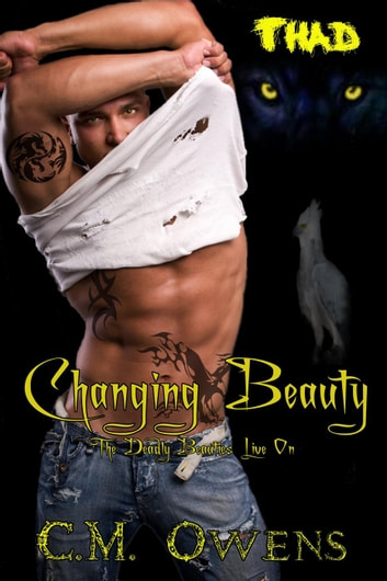 Changing Beauty - The Deadly Beauties Live On, #2 ebook by C.M. Owens