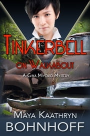 Tinkerbell on Walkabout - a novelette ebook by Maya Kaathryn Bohnhoff