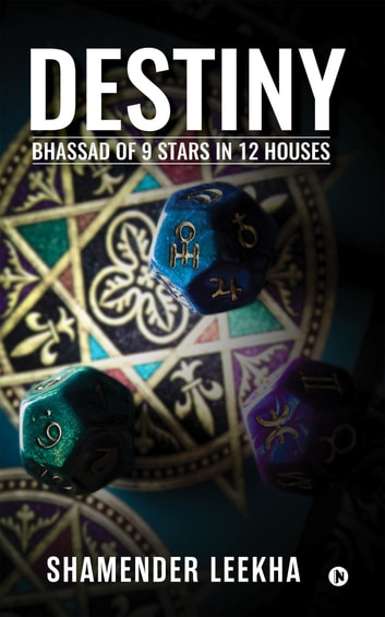 Destiny - Bhassad of 9 Stars in 12 Houses ebook by Shamender Leekha