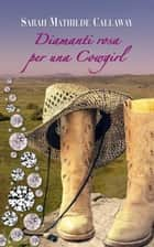 Diamanti rosa per una Cowgirl ebook by Sarah Mathilde Callaway