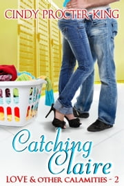 Catching Claire (Romantic Comedy Short Story) ebook by Cindy Procter-King