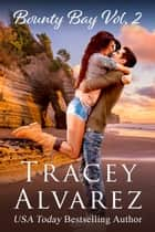 Bounty Bay Vol. 2 ebook by Tracey Alvarez