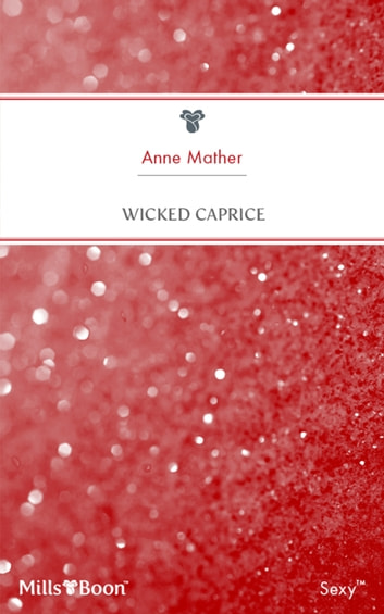 Wicked Caprice ebook by Anne Mather