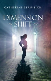 Dimension Shift ebook by Catherine Stanisich