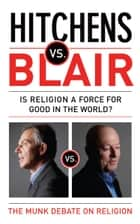 Hitchens vs Blair ebook by Christopher Hitchens