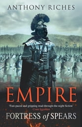 Fortress of Spears: Empire III ebook by Anthony Riches