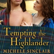 Tempting the Highlander audiobook by Michele Sinclair