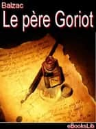 Le père Goriot ebook by Honoré de Balzac