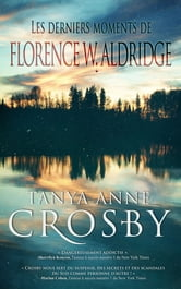 Les derniers moments de Florence W. Aldridge ebook by Tanya Anne Crosby,Emma Cazabonne