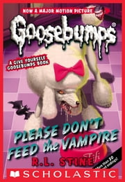 Classic Goosebumps #32: Please Don't Feed the Vampire! ebook by R. L. Stine