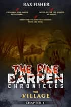 The Pine Barren Chronicles - The Village ebook by Rax Fisher