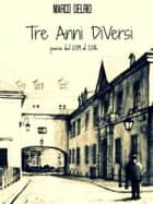 Tre Anni DiVersi ebook by Marco Delrio
