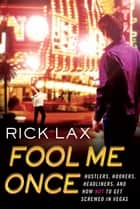 Fool Me Once ebook by Rick Lax