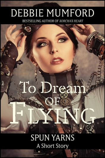To Dream of Flying ebook by Debbie Mumford
