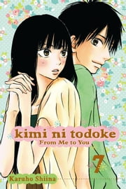 Kimi ni Todoke: From Me to You, Vol. 7 ebook by Karuho Shiina