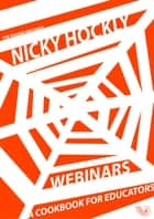 Webinars: A Cookbook for Educators ebook by Nicky Hockly