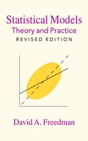 Statistical Models - Theory and Practice ebook by David A. Freedman