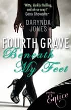Fourth Grave Beneath My Feet - Number 4 in series ebook by Darynda Jones