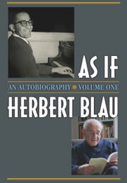 As If - An Autobiography ebook by Herbert Blau