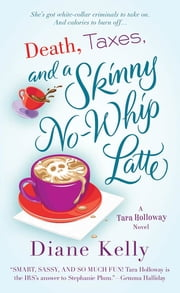 Death, Taxes, and a Skinny No-Whip Latte ebook by Diane Kelly