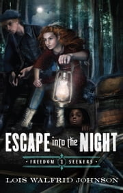 Escape Into the Night ebook by Lois Walfrid Johnson