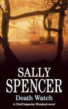 Death Watch ebook by Sally Spencer